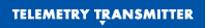 TELEMETRY TRANSMITTER